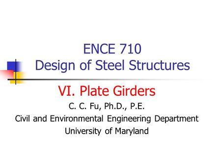 ENCE 710 Design of Steel Structures