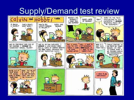 Supply/Demand test review. When a consumer is able and willing to buy a good or service, he or she creates which of the following? a. Consumption b. Demand.