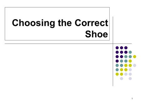 Choosing the Correct Shoe