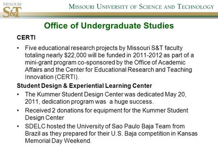 CERTI Five educational research projects by Missouri S&T faculty totaling nearly $22,000 will be funded in 2011-2012 as part of a mini-grant program co-sponsored.