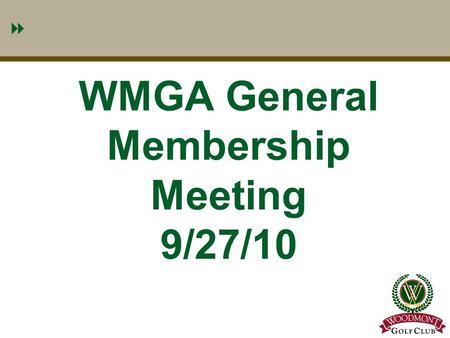1 WMGA General Membership Meeting 9/27/10 1. 2 WMGA General Meeting Agenda 9/27/10  Brief Comments By The President & Recent Hole-In- One's – Tom Guthrie.