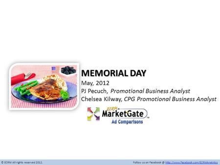 © ECRM All rights reserved 2012. Follow us on  MEMORIAL DAY May, 2012.