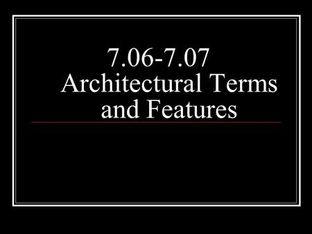 7.06-7.07 Architectural Terms and Features. Templates Cutout pattern of furniture, appliances and fixtures scaled to actual dimensions.