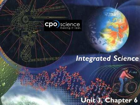 Integrated Science Unit 3, Chapter 6.