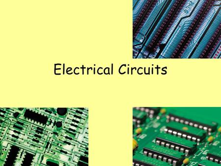 Electrical Circuits. Electrical Circuit Closed path through which charge can flow A Circuit needs: 1.Source of energy (voltage) 2.Conductive path for.