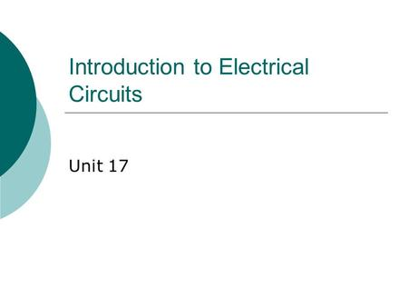 Introduction to Electrical Circuits Unit 17. Sources of emf  The source that maintains the current in a closed circuit is called a source of emf Any.