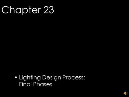 Chapter 23 Lighting Design Process: Final Phases © 2006 Fairchild Publications, Inc.