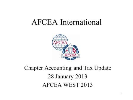 1 AFCEA International Chapter Accounting and Tax Update 28 January 2013 AFCEA WEST 2013.