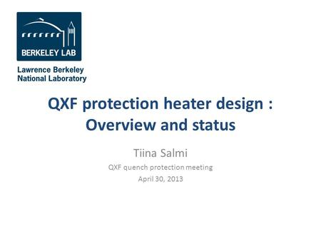 QXF protection heater design : Overview and status Tiina Salmi QXF quench protection meeting April 30, 2013.