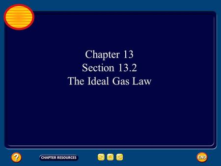 Chapter 13 Section 13.2 The Ideal Gas Law.