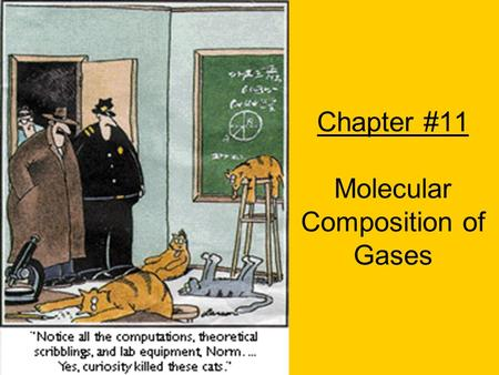 Chapter #11 Molecular Composition of Gases. Chapter 11.1 Gay-Lussac's law of combining volumes of gases states that at constant temperature and pressure,