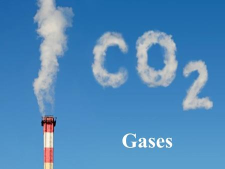 Gases. Elements that exist as gases at 25 0 C and 1 atmosphere.