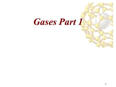1 Gases Part 1. 2 Properties of Gases Gases have very low densities, and may be compressed or expanded easily: in other words, gases expand or compress.
