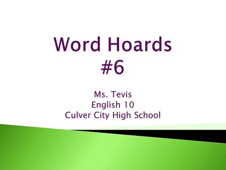 Ms. Tevis English 10 Culver City High School  1. Sentence with proper structure & vocab.  2. Sentence with proper structure & vocab.  3. Sentence.