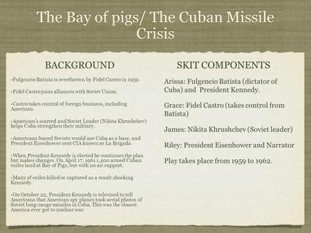 The Bay of pigs/ The Cuban Missile Crisis