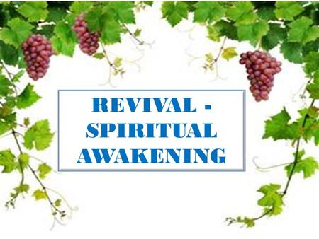 REVIVAL - SPIRITUAL AWAKENING. Presented by: Lost Sheep Ministries.