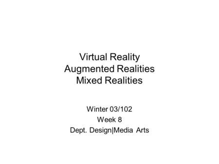 Virtual Reality Augmented Realities Mixed Realities