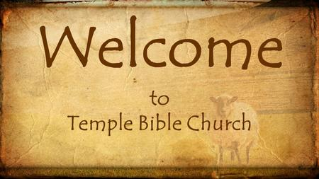 Welcome to Temple Bible Church. Under Construction.