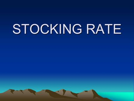 STOCKING RATE.