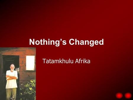 GCSE: Tatamkhulu Afrika: Nothings Changed