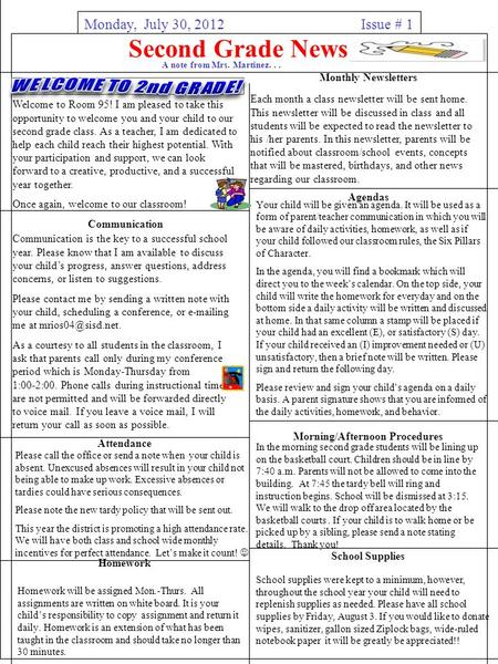 Second Grade News Issue # 1 A note from Mrs. Martinez... Monday, July 30, 2012. Your child will be given an agenda. It will be used as a form of parent/teacher.