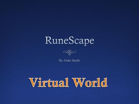 Contents Inside RuneScape What is RuneScape Introduction Video Do we care? Consequences Conclusion.