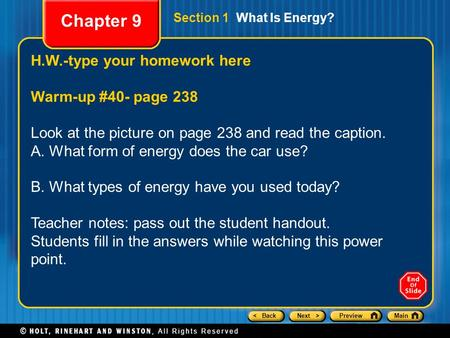 < BackNext >PreviewMain Section 1 What Is Energy? H.W.-type your homework here Warm-up #40- page 238 Look at the picture on page 238 and read the caption.