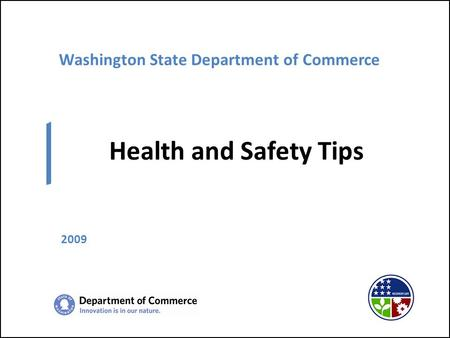 Washington State Department of Commerce Health and Safety Tips 2009.