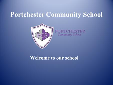 Portchester Community School Welcome to our school.