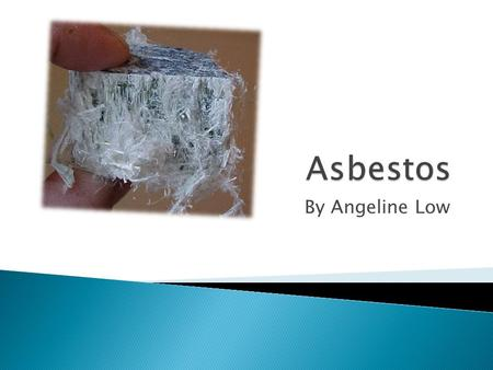 By Angeline Low.  Asbestos is a set of the six silicate minerals that can easily attracted to physical properties  They all have a long, thin, fibrous.