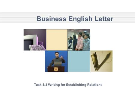 Business English Letter Task 3.3 Writing for Establishing Relations.