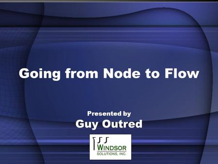 Going from Node to Flow Presented by Guy Outred. Introducing… Sponsored by Mentoring States and ECOS Based on input from States of varying geography,