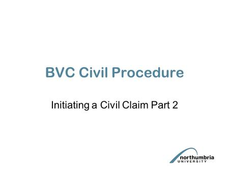 BVC Civil Procedure Initiating a Civil Claim Part 2.