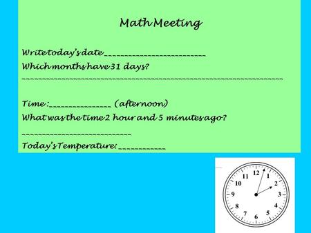 Math Meeting Write today's date __________________________ Which months have 31 days? ___________________________________________________________________.