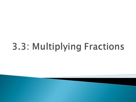 To multiply fractions, multiply their numerators and then multiply their denominators. Reduce! Multiplying Rational Numbers (Fractions) For example, Or.