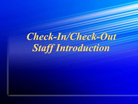 Check-In/Check-Out Staff Introduction. CICO (Check-In/Check-Out) Designed for Students with moderate problem behaviors Most appropriate when problem behaviors.