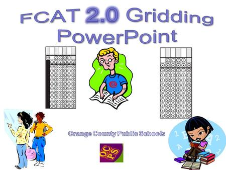 To Conquer the FCAT Know question formats Avoid common gridding mistakes Practice using the current FCAT 2.0 Reference Sheet and FCAT calculator Daily.
