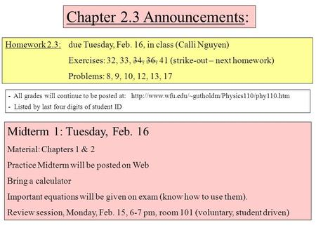 Chapter 2.3 Announcements: Homework 2.3: due Tuesday, Feb. 16, in class (Calli Nguyen) Exercises: 32, 33, 34, 36, 41 (strike-out – next homework) Problems: