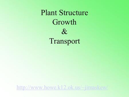 Plant Structure Growth & Transport