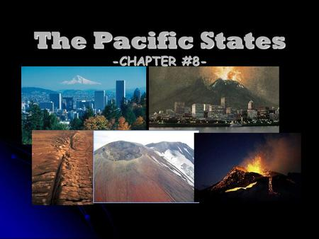 The Pacific States -CHAPTER #8-. CALIFORNIA LANDFORMS -Highest peak in 48 contiguous states? -Lowest point in all of North America? -San Andreas Fault.