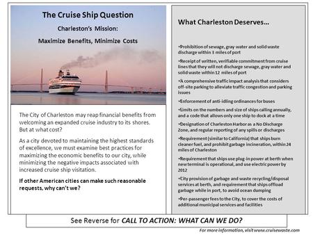 The Cruise Ship Question Charleston's Mission: Maximize Benefits, Minimize Costs The City of Charleston may reap financial benefits from welcoming an expanded.