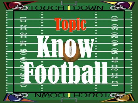 Topic Know Football Scoreboard Penalty T o u c h D o w n Touchdown.