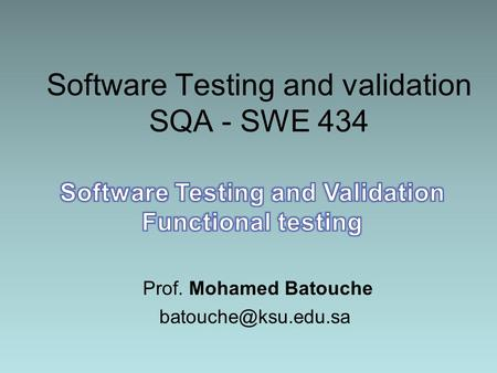 Software Testing and validation SQA - SWE 434