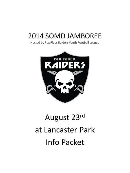 2014 SOMD JAMBOREE Hosted by Pax River Raiders Youth Football League
