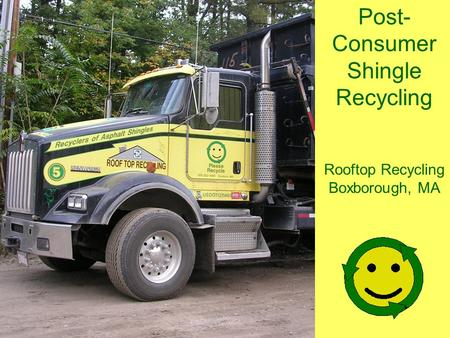 Post- Consumer Shingle Recycling Rooftop Recycling Boxborough, MA.
