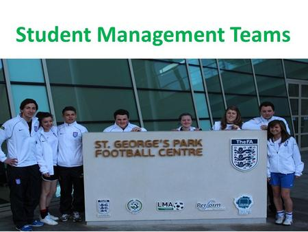 Student Management Teams. IF...WHAT WHAT IF… We could build a National Football Centre? DARE TO DREAM.