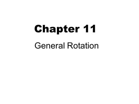 Chapter 11 General Rotation. Vector cross product 2 b a  where Right-hand rule.