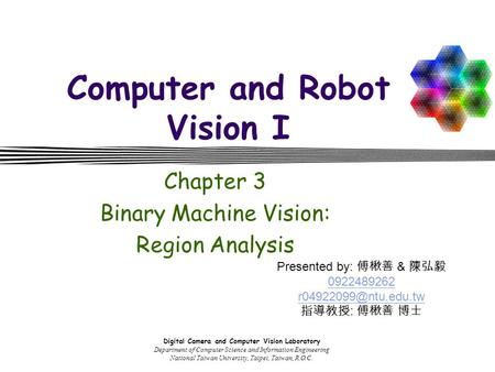 Digital Camera and Computer Vision Laboratory Department of Computer Science and Information Engineering National Taiwan University, Taipei, Taiwan, R.O.C.