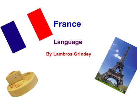 France Language By Lambros Grindey. phrases Hello – bonjour How are you? – comment allez-vou? Do you speak English – parlez-vou anglais? Goodbye – au.