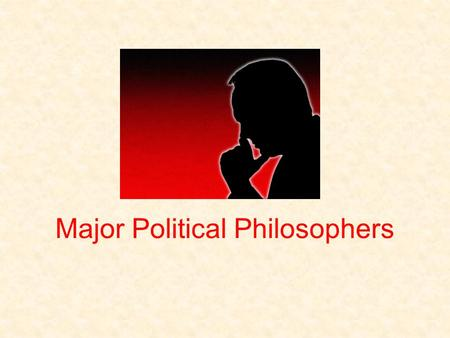 "Major Political Philosophers. Enlightenment Thinkers In terms of the American political system the most significant of the theories is that of the ""social."